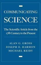 Communicating Science : The Scientific Article from the 17th Century to the...