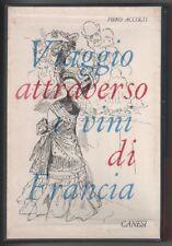 P. Accolti VIAGGIO ATTRAVERSO I VINI DI FRANCIA Canesi 1963