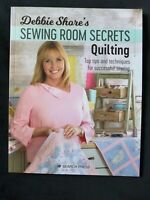 Debbie Shore's Sewing Room Secrets Quilting - Top Tips & Techniques for Success