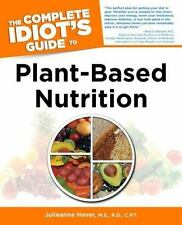 The Complete Idiot's Guide to Plant-Based Nutrition Idiot's Guides