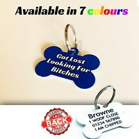 Funny Rude Pet ID Tags-Got Lost Looking For Bitches Pet Tags - Personalised FREE