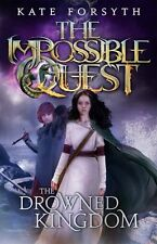 Impossible Quest #4: The Drowned Kingdom by Kate Forsyth (Paperback, 2015)
