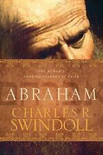 Abraham : One Nomad's Amazing Journey of Faith by Charles R. Swindoll Book