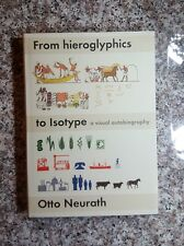 Otto Neurath, From Hieroglyphics to Isotype, a visual autobiography - BRAND NEW