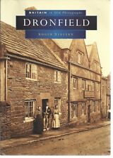 Dronfield in Old Photographs. Local History - Nostalgia, Derbyshire