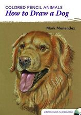NEW! How to Paint a Dog in Colored Pencil with Mark Menendez [DVD]