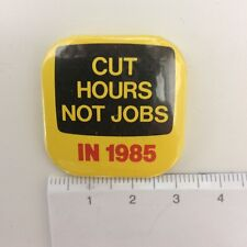 Vtg CUT HOURS NOT JOBS COMMUNICATION WORKERS TRADE UNION BADGE 1980s Political