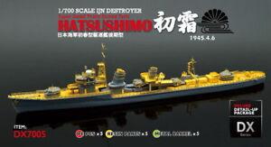 AKA DX7005 1/700 IJN Destroyer DD Hatsuharu class HATSUSHIMO 1945 for AOSHIMA