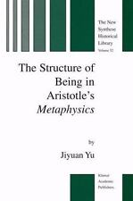 The Structure of Being in Aristotle's Metaphysics 52 by Jiyuan Yu (2012,...