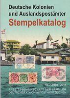 Stempelkatalog der ehemaligen Deutschen Kolonien und Auslandspostämter 2018