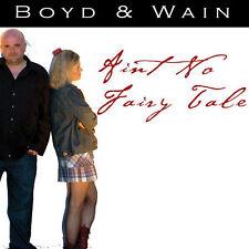 Boyd and Wain - Ain't No Fairy Tale (2010)