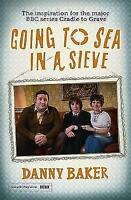 Going to Sea in a Sieve: The Autobiography, Baker, Danny, Very Good Book