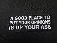 A GOOD PLACE TO PUT YOUR OPINIONS EMBROIDERED PATCH FUNNY SAYING