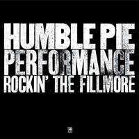HUMBLE PIE Performance Rockin' The Fillmore JAPAN MINI LP SHM CD