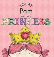 Today Pam Will Be a Princess (Hardback or Cased Book)