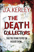 The Death Collectors, Jack Kerley | Paperback Book | Acceptable | 9780007342303