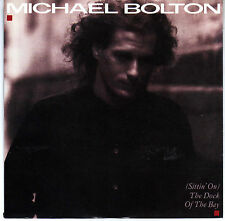 MICHAEL BOLTON: SITTIN ON THE DOCK OF THE BAY / CALL MY NAME 45 RPM SCHON CAIN
