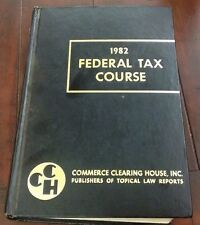 1982 Federal Tax Course - Copyright 1981 - HC - Law - Reference - Attorneys Need