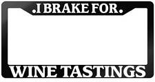 Glossy Black License Plate Frame I BRAKE FOR WINE TASTINGS Auto Accessory 920