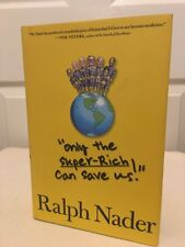 Only the Super-Rich Can Save Us! by Ralph Nader (2009, Hardcover) Signed Copy