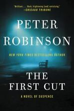 The First Cut : A Novel of Suspense by Peter Robinson (2017, Trade Paperback)