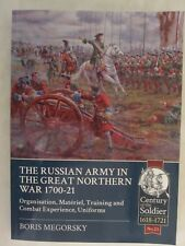 The Russian Army in the Great Northern War 1700-21 Organisation, Materiel, Train