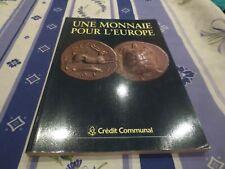 Une monnaie pour l'Europe - CREDIT COMMUNAL - 1991