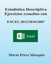ESTADISTICA DESCRIPTIVA. Ejercicios Resueltos con EXCEL 2013/2010/2007 by...