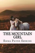 The Mountain Girl by Emma Erskine (2017, Paperback)