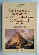 NAPOLÉON:  Les Boteresses liégeoises à la Butte du Lion de WATERLOO (2000)
