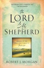 Lord Is My Shepherd : Resting in the Peace and Power of Psalm 23, Paperback b.