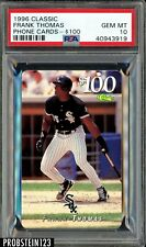 1996 Classic Phone Cards Phone Cards-$100 Frank Thomas PSA 10 GEM MT POP 2