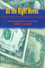 All the Right Moves: A Financial Road Map for the College Senior and New Graduat