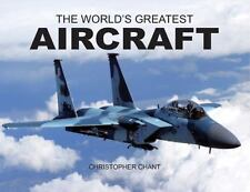 World's Greatest Aircraft by Christopher Chant (2008, Paper…