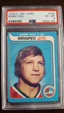 1979 O-Pee-Chee #185 Bobby Hull Jets PSA 6 EX-MT HOFer LO-POP 1/2 Off Shipping