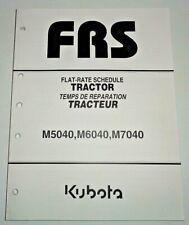 Kubota M5040 M6040 M7040 Tractor Repair Time Flat Rate Schedule Manual OEM 5/07