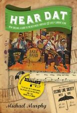 HEAR DAT NEW ORLEANS - MURPHY, MICHAEL/ PAGANI, MARC (PHT) - NEW PAPERBACK BOOK