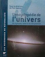 L'encyclopédie de l'univers - Du systeme solaire au ciel profond - Pam Spence
