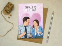 The Office - You're the Jim to my Pam - Greetings Card