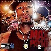 DJ WHOO KID Max Payne, Vol. 2  CD ALBUM  NEW - STILL SEALED