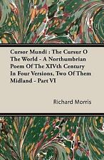 Cursor Mundi : The Cursur O the World - A Northumbrian Poem of the XIVth...