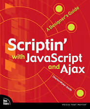 NEW Scriptin' with JavaScript and Ajax: A Designer's Guide (Voices That Matter)