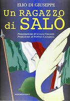 Un ragazzo di Salò - Elio Di Giuseppe - Libro nuovo in offerta !!