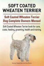 Soft Coated Wheaten Terrier. Soft Coated Wheaten Terrier Dog Complete Owners .