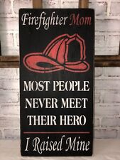 Firefighter MOM Wood Sign
