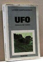 UFO, CRONACHE DEL MISTERO - L. Gianfranceschi [Libro, Rusconi editore]