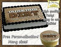 Older Than Dirt Birthday Cake topper Edible Icing Image Photo sheet sugar paper