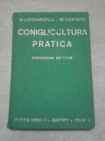 Licciardelli/Cortese - CONIGLICOLTURA PRATICA - 1940 - Hoepli