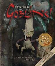 Brian Froud's Goblins 10 1/2 Anniversary Edition, Berk, Ari