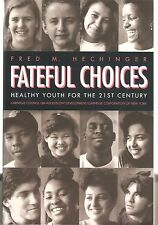 FATEFUL CHOICES-FRED HECHINGER- 1992